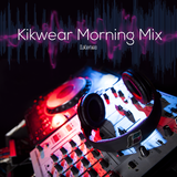 Kaytaro presents: Kikwear Morning Mix