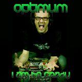 I AM SO CRAZY - DJ OPTIMUM