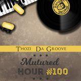 Thozi Da Groove - Matured Hour #100 (100th Show Celebration)