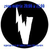 1ª emision Zona Matrix en indienordés especial con V de Valarés