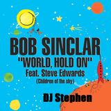 Bob Sinclar - World Hold On (Dj.Stephen Edit 2017