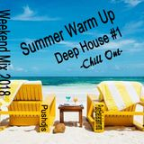 Weekend Mix 2018  Summer Warm Up  - Deep House #1- -Chill Out-