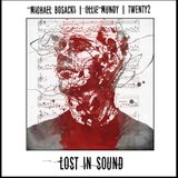 Lost In Sound radio show w/ Ollie Mundy Michael Bosacki & Twenty2 01.06.18