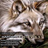 Hard Force Presents Hardstyle 2018 Vol 5