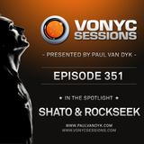 Paul van Dyk's VONYC Sessions 351 - SHato & Paul Rockseek