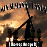 Mix Semana Tranca 2015 - [ Jhoseep Amaya Dj ]