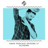 ?MaH Podcast Episode 3 : ALISONN dj set