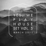 Yes, We Play House Set Vol. 5 - March 2015