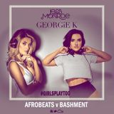AFROBEATS VS BASHMENT BY @DJGEORGIEK & @JESSMONROEX #girlsplaytoo
