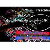 DarkMaN LS@Radio - Club Partymix Decembrie 2014+Tracklist