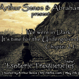 Arthur Sense - Esoteric Frequencies #021: It's time for the Underground [May 2013] on tm-radio.com
