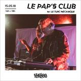 Le Pap's Club #7 w/Le Turc Mécanique