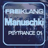 FREIKLANG Psytrance 01 - Manuschki @ FREIKLANG - Endlich Raus !