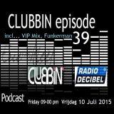 Eric van Kleef - CLUBBIN Episode 39 incl... VIP Mix, Funkerman (10-07-2015)