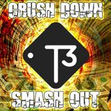 The Crush Down Smash Out mix by T3