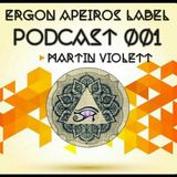 Martin Violett - [Ergon Apeiros Label Podcast 001]