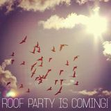 Roof Party Is Coming!
