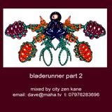 DJ Cityzenkane. Bladerunner Pt 2. Chilled out electronica blended with samples from Bladerunner