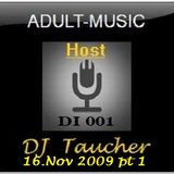 DJ Taucher - Adult Music On DI 001 (16.November 2009) pt. 1 exclusive from Adult Müsic Host