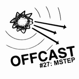 OFFCAST #27: MSTEP