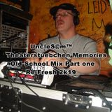UncleS@m™ - Theaterstuebchen Memories Old School Mix Part one Re-Fresh 2k19