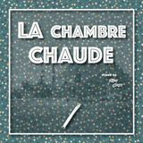 La Chambre Chaude Vol.1 (mixed by Steph Coren) (JUNE 2017) #Podcast