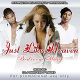 Just Like Heaven...Bedroom musik