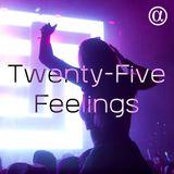 Twenty-Five Feelings 085 (20.07.2018)