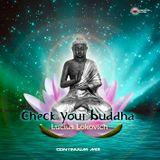 Lucius Lokovich - Check Your Buddha - Continuum Mix