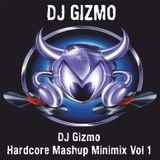DJ Gizmo - Hardcore Mashup Minimix Vol 1