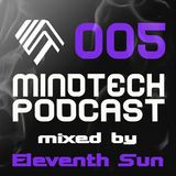 Mindtech Podcast 005 - mixed by Eleventh sun