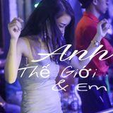 Việt Mix - Anh Thế Giới & Em ♥ ♥ Vol.6 - Nguyễn Anh Mix