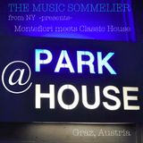 "THE MUSIC SOMMELIER -presents- ""MONTEFIORI MEETS CLASSIC HOUSE"" At PARK HOUSE, GRAZ, AUSTRIA"