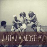 U Ritmu Mladosti #10