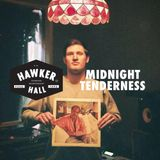 Midnight Tenderness for Hawker Hall