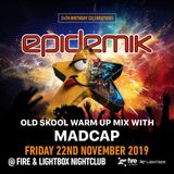 Old Skool Warm Up For Epidemik With Madcap