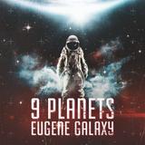 Eugene Galaxy – 9 Planets 8