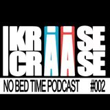Kriise & Craase - No Bed TIme Vol.2