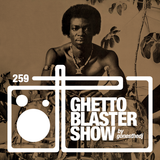 GHETTOBLASTERSHOW #259 (jun. 11/16)