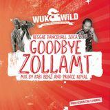 Goodbye Zollamt Stuttgart Mix (Reggae/Dancehall - explicit)
