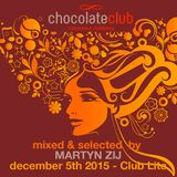 Chocolate Club - december 5th 2015 - Dj Martyn Zij