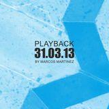 Marcos Martinez @ Playback 03-31-2013