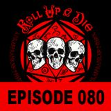 Roll Up & Die - Podcast 080