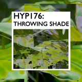 Hyp 176: Throwing Shade