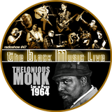The Black Music Live #47 - THELONIOUS MONK (january 2019)