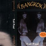 ~ Tall Paul @ Bangkok ~