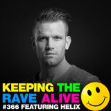 Keeping The Rave Alive Episode 366 feat. Helix