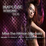 Impulse Sessions Vol 6. with Mike The Hitman Ingrassia