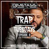 TrapTuesdays Episode. 9 (Hip Hop & Rap) | Instagram @DJMETASIS