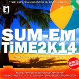 SUM-EM TiME2K14 BY DJ EM